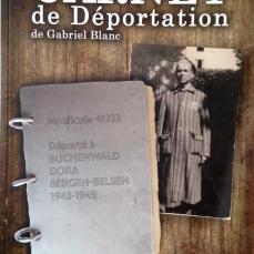CARNET DE DEPORTATION DE GABRIEL BLANC - Hubert BLANC -